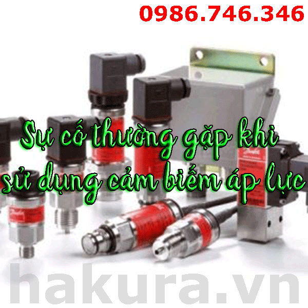 Sự cố thường gặp khi sử dụng cảm biến áp lực - hakura.vn
