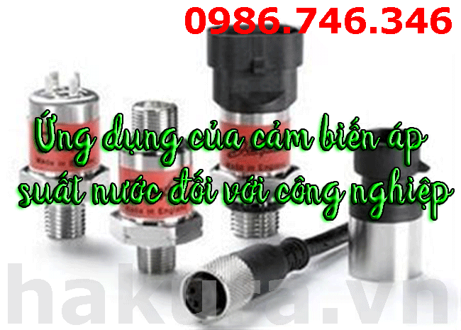 Ứng dụng cảm biến áp suất nước đối với công nghiệp - hakura.vn