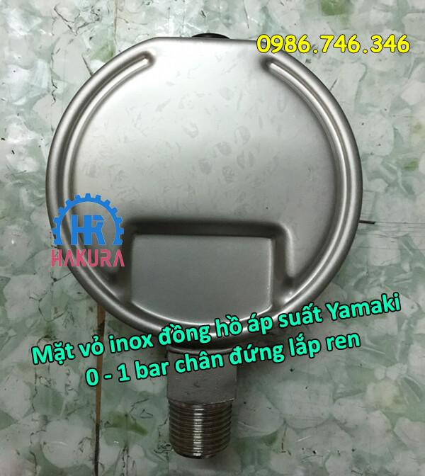 Mặt vỏ inox đồng hồ áp suất Yamaki 0 - 1 bar chân đứng lắp ren
